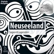 Neuseeland Sagen und Legenden