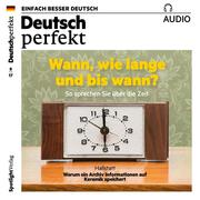 Deutsch lernen Audio - Wann, wie lange und bis wann?