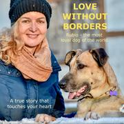 Love without Borders - Rubio, the most loyal dog of the world - Cover