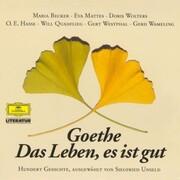 Goethe: Das Leben, es ist gut