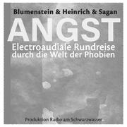 ANGST - Electroaudiale Rundreise durch die Welt der Phobien