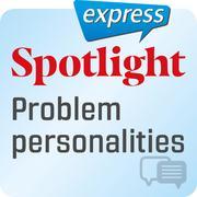 Spotlight express - Problem personalities