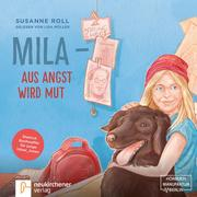 Mila - Aus Angst wird Mut