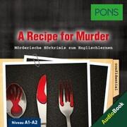 PONS Hörkrimi Englisch: A Recipe for Murder