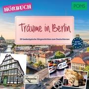 PONS Hörbuch Deutsch als Fremdsprache: Träume in Berlin