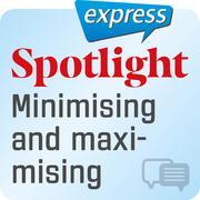 Spotlight express - Minimising and maximising