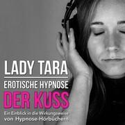Erotische Hypnose: Der Kuss