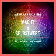 Mentaltraining: Macht und Selbstwert