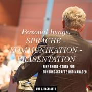 Personal Image, Sprache - Kommunikation - Präsentation
