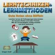 Lerntechniken & Lernmethoden. Gute Noten ohne Büffeln