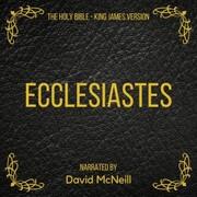 The Holy Bible - Ecclesiastes
