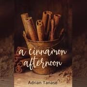 A Cinnamon Afternoon