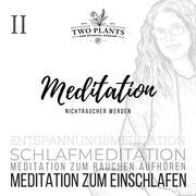 Meditation Nichtraucher werden - Meditation II - Meditation zum Einschlafen