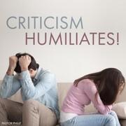Criticism Humiliates!