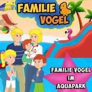 Familie Vogel im Aqaupark
