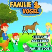 Tierische Abenteuer bei Familie Vogel