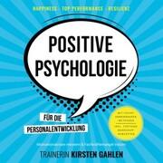 Positive Psychologie für die Personalentwicklung - Motivationskrisen meistern & Fachkräftemangel trotzen