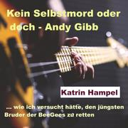 Kein Selbstmord oder doch - Andy Gibb
