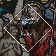 Bible: Évangile selon Jean