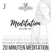 Meditation für schöne Haut - Meditation J - 20 Minuten Meditation
