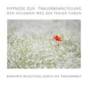 Hypnose zur Trauerbewältigung: Den heilsamen Weg der Trauer finden