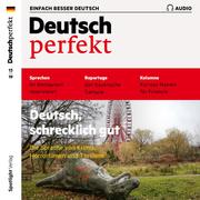 Deutsch lernen Audio - Deutsch, schrecklich gut