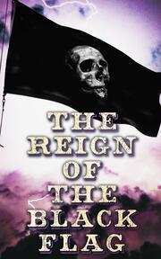The Reign of the Black Flag