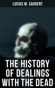 The History of Dealings with the Dead