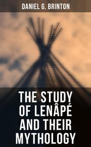 The Study of Lenâpé and Their Mythology