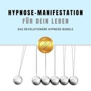 Hypnose-Manifestation für Dein Leben