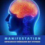Manifestation: Erfolgreich wünschen mit Hypnose