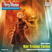 Perry Rhodan 3107: Vor Trojas Toren