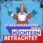 Stinkefingereinhorn - Nüchtern betrachtet