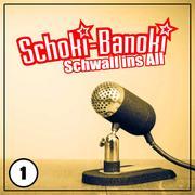 Schoki-Banoki - Schwall ins All