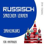 Russisch sprechen lernen (Sprachkurs für Anfänger)