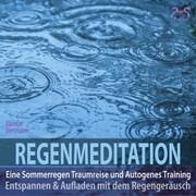 Regenmeditation - Eine Sommerregen Traumreise und Autogenes Training