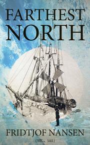 Farthest North (Vol. 1&2)