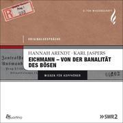 Eichmann - von der Banalität des Bösen