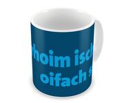 Schwäbische Tasse 'Dahoim isch oifach schee'