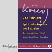 Spirituelle Aspekte des Sozialen - Drei Ansprachen zu Michaeli von Karl König