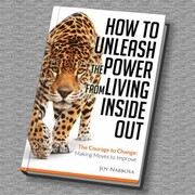 How to Unleash the Power from Living Inside out - The Courage to Change: Making Moves to Improve