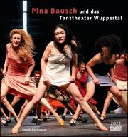 Pina Bausch und das Tanztheater Wuppertal 2022