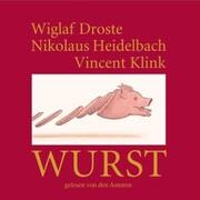 Wiglaf Droste, Nikolaus Heidelbach, Vincent Klink, Wurst