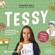Tessy - Aufregende Entdeckungen in Kalkutta - Mutter Teresa für junge Leser_Innen (Ungekürzt)