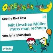Ohrenbär - eine OHRENBÄR Geschichte, Folge 96: Mit Lieschen Müller muss man rechnen