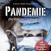 Pandemie - Die Welt im Corona-Krieg (Ungekürzt)