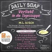 Leider abgelaufen - Daily Soap - Verliebt in die Tagessuppe - Dienstag,(ungekürzt)