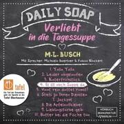 Es ist noch Suppe da - Daily Soap - Verliebt in die Tagessuppe - Donnerstag,(ungekürzt)