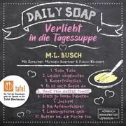 Haut rein dattet rumst! - Daily Soap - Verliebt in die Tagessuppe - Freitag,(ungekürzt)