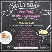 Butter bei die Fische tun - Daily Soap - Verliebt in die Tagessuppe - Mittwoch,(ungekürzt)